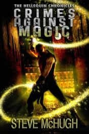 book cover of Crimes Against Magic (The Hellequin Chronicles) by Steve McHugh