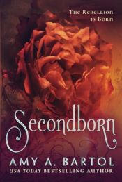book cover of Secondborn (Secondborn Series) by Amy A. Bartol;