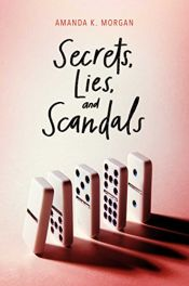 book cover of Secrets, Lies, and Scandals by Amanda k Morgan