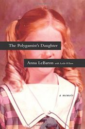 book cover of The Polygamist's Daughter: A Memoir by Anna LeBaron
