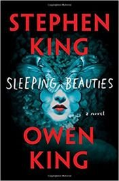 book cover of Sleeping Beauties: A Novel by Owen King|Stephen King