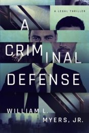 book cover of A Criminal Defense (Philadelphia Legal) by Jr., William L. Myers