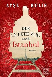 book cover of Der letzte Zug nach Istanbul by Ayşe Kulin