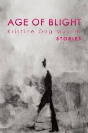 book cover of Age of Blight: Stories by Kristine Ong Muslim