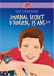 book cover of Journal secret d'Adrien 13 ans 3 by Sue Townsend