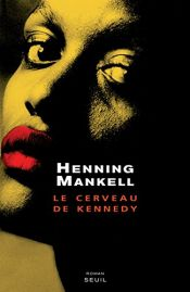 book cover of Le Cerveau de Kennedy by Henning Mankell