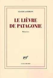 book cover of Le lièvre de Patagonie by Claude Lanzmann