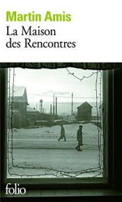book cover of La Maison des Rencontres by Martin Amis