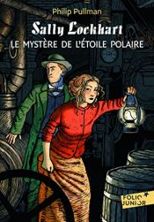 book cover of Sally Lockhart et le mystère de l'étoile polaire by Philip Pullman