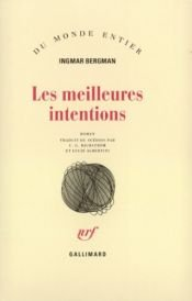 book cover of Les meilleures intentions by Ingmar Bergman