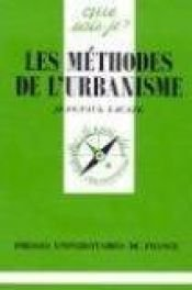 book cover of Les méthodes de l'urbanisme by Jean-Paul Lacaze