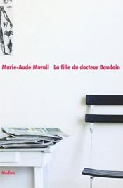 book cover of La Fille du docteur Baudoin by Marie-Aude Murail