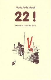 book cover of 22 ! by Marie-Aude Murail|Yvan Pommaux