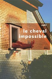 book cover of Le cheval impossible by Saki