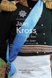book cover of Le fou du tzar by Jaan Kross