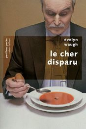 book cover of cher disparu (Le) by Evelyn Waugh