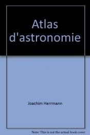 book cover of Atlas d'astronomie by Joachim Herrmann