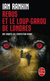 book cover of Rebus et le loup-garou de Londres by Ian Rankin