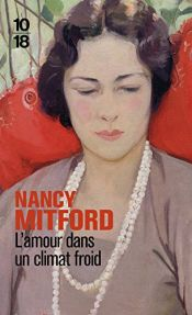 book cover of L'Amour dans un climat froid by Nancy Mitford