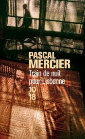 book cover of Train de nuit pour Lisbonne by Pascal Mercier