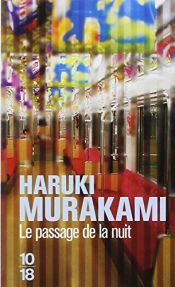 book cover of Le passage de la nuit by Haruki Murakami