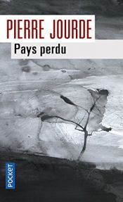 book cover of Pays perdu by Pierre Jourde