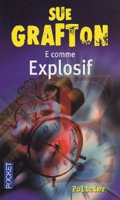 book cover of E comme explosif by Sue Grafton
