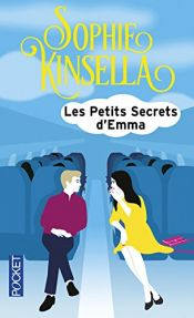 book cover of Les petits secrets d'Emma by Sophie Kinsella