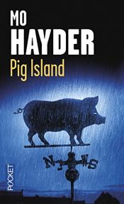 book cover of Pig Island by Mo Hayder