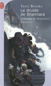 book cover of L'Héritage de Shannara, Tome 2 : Le druide de Shannara by Terry Brooks