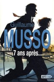 book cover of 7 ans après... by Guillaume Musso