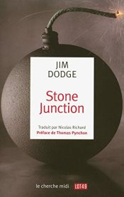 book cover of Stone Junction : Une grande oeuvrette alchimique by Jim Dodge