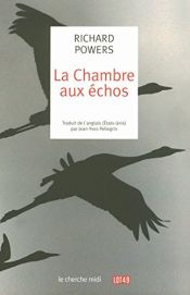 book cover of La chambre aux échos by Richard Powers