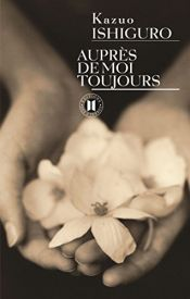 book cover of Auprès de moi toujours by Kazuo Ishiguro