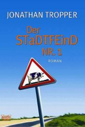 book cover of Der Stadtfeind Nr. 1 by Jonathan Tropper