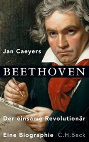 book cover of Beethoven: Der einsame Revolutionär by Jan Caeyers