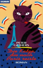book cover of Die Katze, die nach Paris reiste by Peter Gethers
