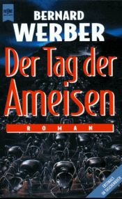 book cover of Der Tag der Ameisen by Bernard Werber