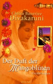book cover of Der Duft der Mangoblüten by Chitra Banerjee Divakaruni
