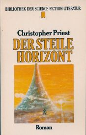 book cover of Der steile Horizont by Christopher Priest