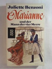 book cover of Marianne und der Mann der vier Meere by Juliette Benzoni