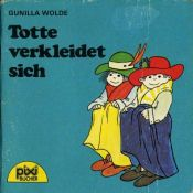 book cover of Totte verkleidet sich (pixi Nr. 420) by Gunilla Wolde