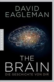 book cover of The Brain: Die Geschichte von dir by David Eagleman