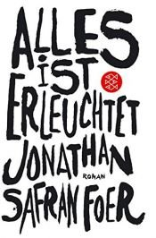 book cover of Alles ist erleuchtet by Jonathan Safran Foer