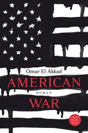 book cover of American War: Roman by Omar El Akkad