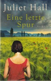 book cover of Eine letzte Spur by Juliet Hall