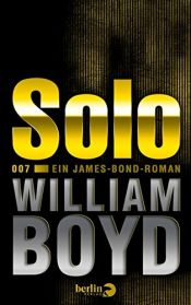 book cover of Solo: Ein James-Bond-Roman by William Boyd