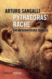 book cover of Pythagoras' Rache: Ein mathematischer Thriller by Arturo Sangalli