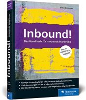 book cover of Inbound!: Das Handbuch für modernes Marketing. Mit vielen Best Practices für alle gängigen Marketing-Automationssysteme by Britta Schlömer