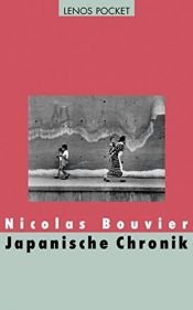book cover of Japanische Chronik by Nicolas Bouvier